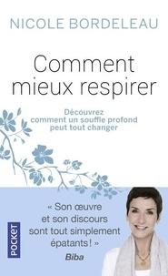 Nicole Bordeleau - Comment mieux respirer.