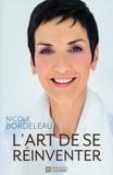 Nicole Bordeleau - L'art de se réinventer.