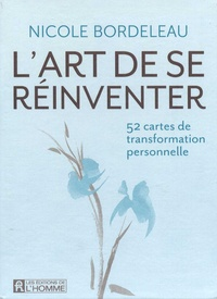 Nicole Bordeleau - L'art de se réinventer - 52 cartes  de transformation professionnelle.