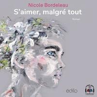 Nicole Bordeleau et Chantal Fontaine - S'aimer, malgré tout.