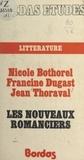 Nicole Bothorel et Francine Dugast - Les nouveaux romanciers - Étude critique avec de nombreux extraits.