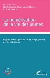 Nicole Boubée et Claire Safont-Mottay - La numérisation de la vie des jeunes - Regards pluridisciplinaires sur les usages juvéniles des médias sociaux.
