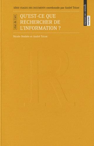 Nicole Boubée et André Tricot - Qu'est-ce que rechercher de l'information ? - Etat de l'art.