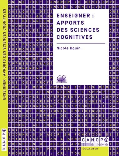 Nicole Bouin - Enseigner : apports des sciences cognitives.