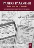 Nicole Bourgeois et Marie-Hélène Babadjian-Van Dooren - Papiers d'Arménie - Entre mémoire et histoire.