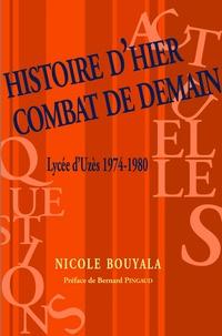 Nicole Bouyala - Histoire d'hier, combat de demain.