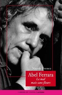 Histoiresdenlire.be Abel Ferrara - Le mal mais sans fleurs Image