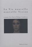 Nicole Brenez - La Vie nouvelle / Nouvelle Vision. 1 DVD
