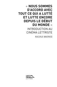 Nicole Brenez - Nous sommes d'accord avec tout ce qui a lutté et lutte encore depuis le début du monde - Introduction au cinéma lettriste.