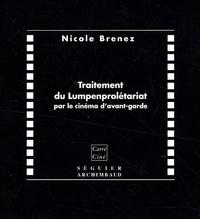 Nicole Brenez - Traitement du Lumpenprolétariat par le cinéma d'avant-garde.