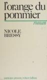 Nicole Bressy et Hortense Chabrier - L'orange du pommier.