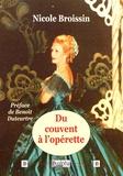 Nicole Broissin - Du couvent à l'opérette. 1 DVD