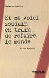 Nicole Brossard et  Mémoire d'encrier - Et me voici soudain en train de refaire le monde.