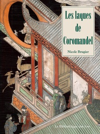 Nicole Brugier - Les laques de Coromandel.