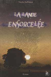 Nicole Buffetaut - La Lande Ensorcelee.