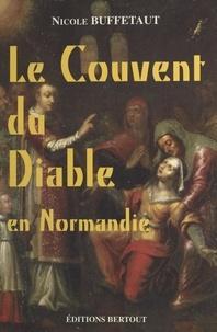 Nicole Buffetaut - Le Couvent du Diable en Normandie.