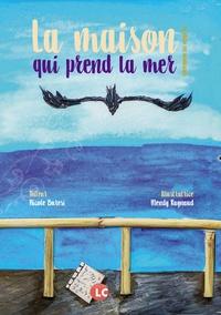 Nicole Buresi et Mendy Raynaud - La maison qui prend la mer.
