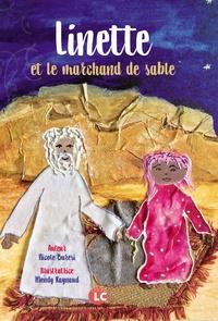 Nicole Buresi et Mendy Raynaud - Linette et le marchand de sable.