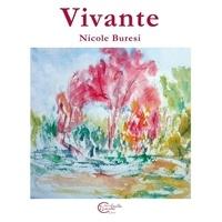 Nicole Buresi et Anne Lantheaume - Vivante.