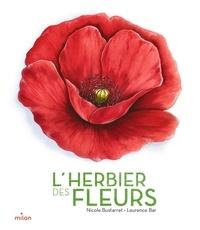 Nicole Bustarret et Laurence Bar - L'herbier des fleurs.