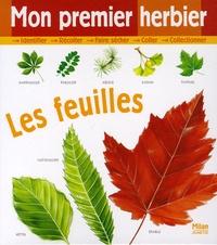 Nicole Bustarret et Laurence Bar - Mon premier herbier - Les feuilles.