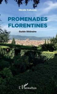 Ebooks à télécharger gratuitement pour les Pays-Bas Promenades Florentines  - Guide littéraire 9782343182896 (French Edition) par Nicole CABASSU