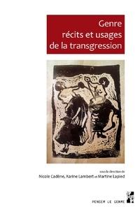 Nicole Cadène et Karine Lambert - Genre, récits et usages de la transgression.