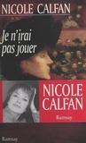 Nicole Calfan - Je n'irai pas jouer.