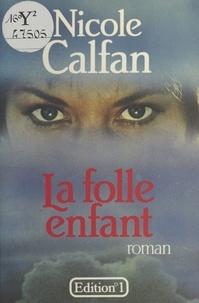 Nicole Calfan - La Folle Enfant.