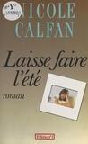 Nicole Calfan - Laisse faire l'été - Roman.