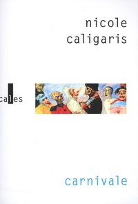 Nicole Caligaris - Carnivale.