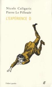 Nicole Caligaris et Pierre Le Pillouër - L'expérience D.