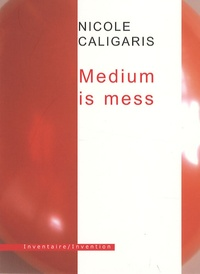 Nicole Caligaris - Medium is mess.