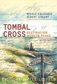 Nicole Caligaris et Albert Lemant - Tombal Cross - Destination Mervin Peake.