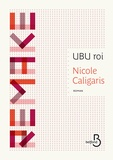 Nicole Caligaris - UBU roi.