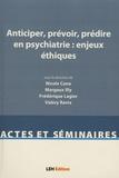 Nicole Cano et Margaux Illy - Anticiper, prévoir, prédire en psychiatrie : enjeux éthiques.