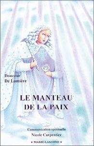 Nicole Carpentier - LE MANTEAU DE LA PAIX.
