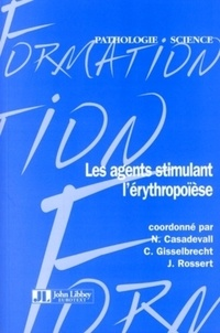 Nicole Casadevall et Christian Gisselbrecht - Les agents stimulant l'érythropoïèse.