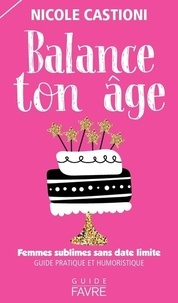 Lemememonde.fr Balance ton âge : femmes sublimes et sans date limite - Guide pratique et humoristique Image