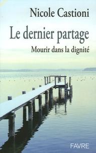 Nicole Castioni - Le dernier partage - Mourir dans la dignité.