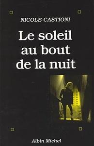 Nicole Castioni et Nicole Castioni - Le Soleil au bout de la nuit.