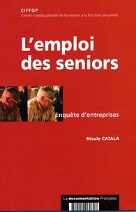 Nicole Catala - L'emploi des séniors : enquête d'entreprises.