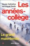 Nicole Catheline et Véronique Bedin - Les années-collège - Le grand malentendu.