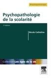 Nicole Catheline - Psychopathologie de la scolarité - De la maternelle à l'université.