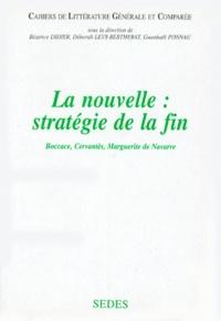 Nicole Cazauran et Claude Perrus - La nouvelle : stratégie de la fin - Boccace, Cervantès, Marguerite de Navarre.
