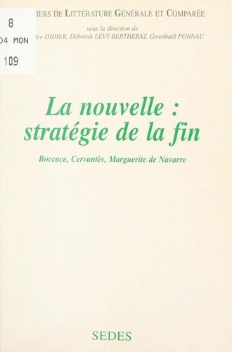 La nouvelle : stratégie de la fin. Boccace, Cervantès, Marguerite de Navarre