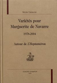 Nicole Cazauran - Variétés pour Marguerite de Navarre (1978-2004) - Autour de L'Heptaméron.