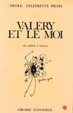 Nicole Celeyrette-Pietri - Valéry et le moi - Des Cahiers à l'oeuvre.