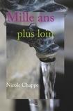Nicole Chappe - Mille ans plus loin - Impressions.