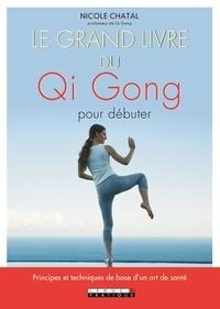 Nicole Chatal - Le grand livre du Qi Gong pour débuter.